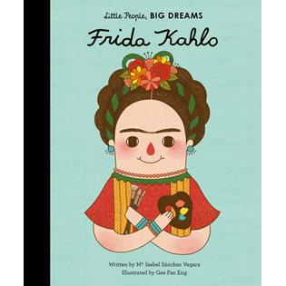 Little People Big Dreams: Frida Kahlo