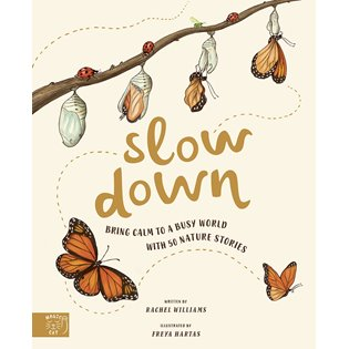 Slow Down: Bring Calm To A Busy World With 50 Nature Stories - Book